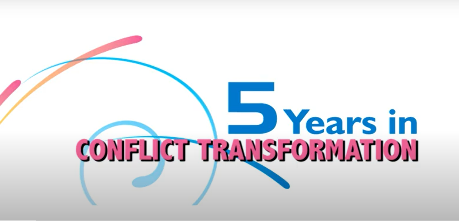 Five Years in Conflict Transformation